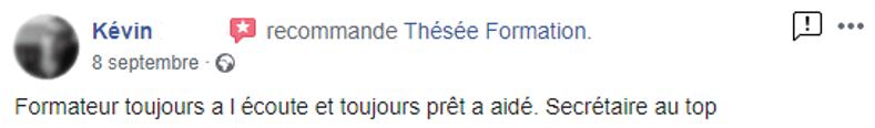 """Commentaire posté sur la page facebook de Thésée Formation : """"Formateur toujours à l'écoute et toujours prêt à aider. Secrétaire au top."""""""
